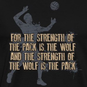 Strenght Of The Pack Is The Wolf Volleyball - Männer Premium T-Shirt