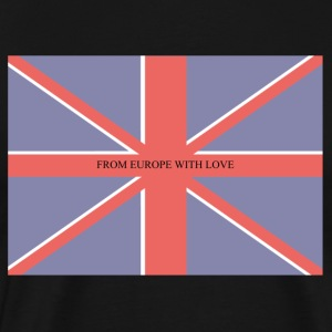 FROM EUROPE WITH LOVE - Men's Premium T-Shirt