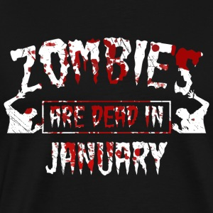 Zombies are dead in january - Birthday Birthday - Men's Premium T-Shirt