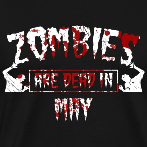zombies are dead in may - Geburtstag Birthday - Männer Premium T-Shirt
