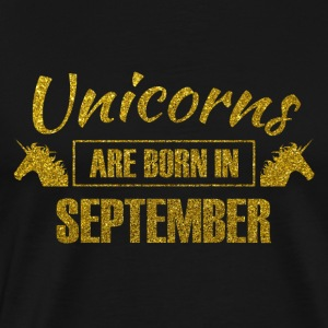 unicorns are born in september Geburtstag Einhorn - Männer Premium T-Shirt