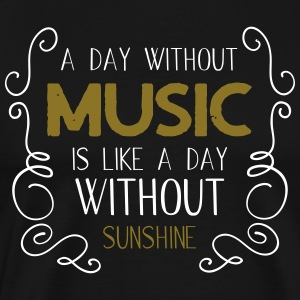 A day without music is like a day without sunshine - Men's Premium T-Shirt