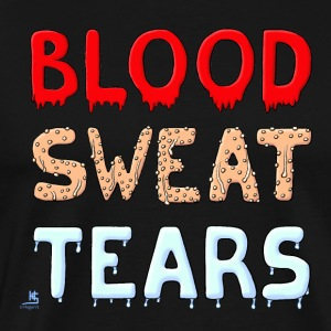 Blood Sweat Tears - Men's Premium T-Shirt