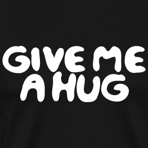 Free Hugs - Give me a hug cool Spruchfestival - Men's Premium T-Shirt