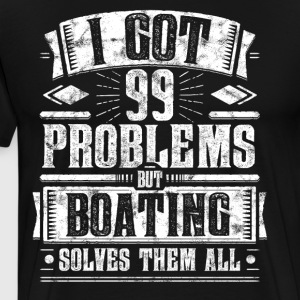 99 Problems but Boating Solves Them All Shirt - Männer Premium T-Shirt