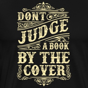 Dont judge a book by its cover - Männer Premium T-Shirt