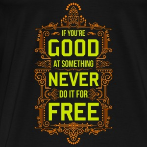 Good at something - Männer Premium T-Shirt