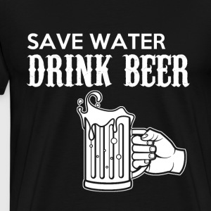 Save Water, Drink Beer - Männer Premium T-Shirt