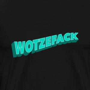 Wotzefack- What The Fuck Wordplay Gift Idea - Men's Premium T-Shirt