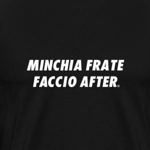 MINCHIA FRATE FACCIO AFTER ORIGINALS BRAND WHITE - Maglietta Premium da uomo