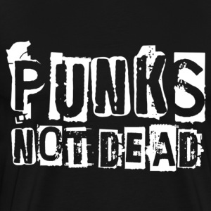 PUNKS NOT DEAD White - Men's Premium T-Shirt