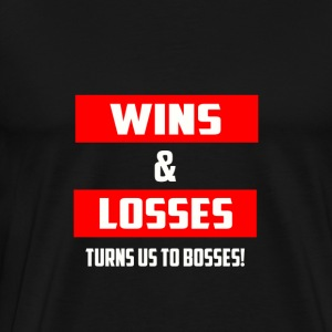 Wins And Losses - Men's Premium T-Shirt
