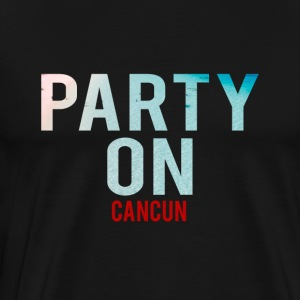 Party på Cancun- part strand - part semester - Premium-T-shirt herr