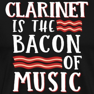 Clarinet Is The Bacon Of Music - Men's Premium T-Shirt