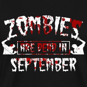 Zombies are dead in september - Birthday BDay - Men's Premium T-Shirt