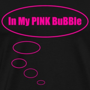 In My PINK BuBBle / Pink - Men's Premium T-Shirt