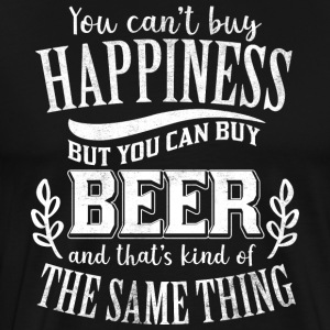 You can´t buy happiness but you can buy beer - Männer Premium T-Shirt