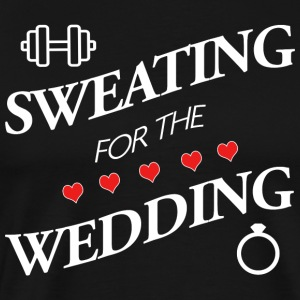 Sweating For The Wedding - Männer Premium T-Shirt