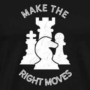 Make the right moves - chess strategy brain train - Men's Premium T-Shirt