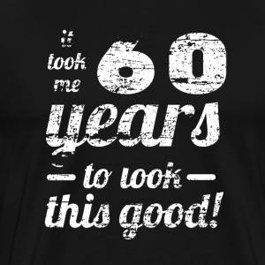 60 years to look so good 60th birthday Bday