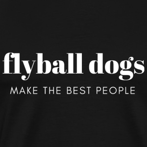 Flyball Dogs make the best people - Männer Premium T-Shirt