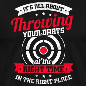 All about throwing your darts at the right time - Men's Premium T-Shirt
