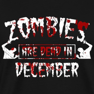 Zombies are dead in december - Birthday Birthday - Men's Premium T-Shirt