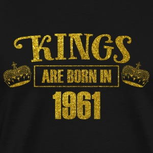 Kings are born in 1961 - Birthday Koenig Gold - Men's Premium T-Shirt