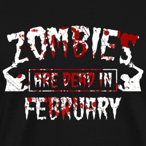zombies are dead in february - Geburtstag Birthday - Männer Premium T-Shirt