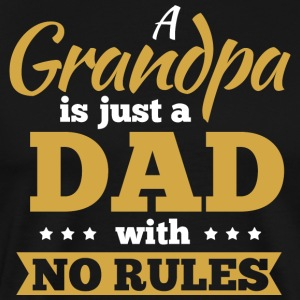 A grandpa is just a dad with no rules - Men's Premium T-Shirt