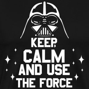 Keep calm and use the force; Krieg; Sterne; Vader - Männer Premium T-Shirt