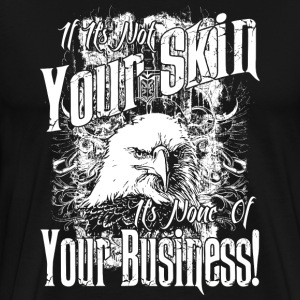 Tattoo Quotes > My Skin My Business - Männer Premium T-Shirt