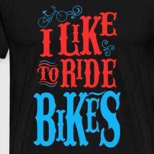 Like to ride bikes - Männer Premium T-Shirt