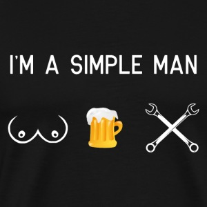 I am a simple man - tits beer tool - Men's Premium T-Shirt