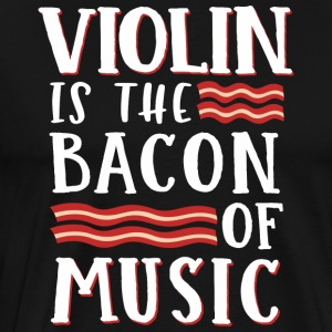 Violin Är Bacon Of Music - Premium-T-shirt herr