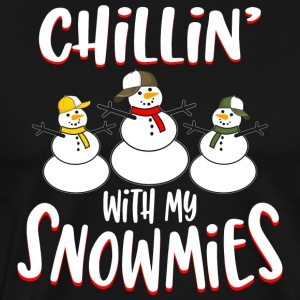 Chillin With My Snowmies - Men's Premium T-Shirt