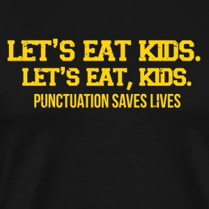 Punctuation marks can save lives funny sayings - Men's Premium T-Shirt