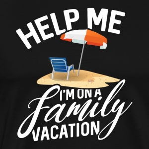 Help me - I'm on a family vacation - Men's Premium T-Shirt