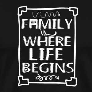 Family Is My Life - T-shirt Premium Homme