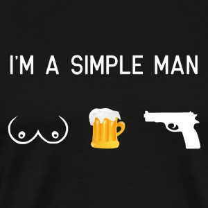 I am a simple man - tits beer weapons - Men's Premium T-Shirt