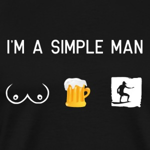 I am a simple man - tits beer surfing - Men's Premium T-Shirt