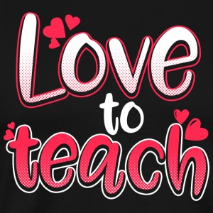 Love To Teach - Herre premium T-shirt