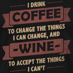 Coffee Quotes> Coffee + Wine> Change + Accept - Men's Premium T-Shirt