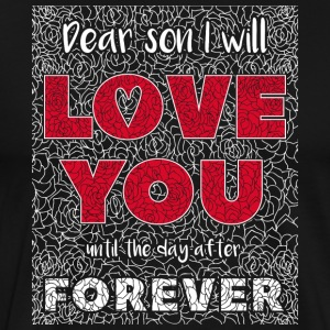 Fils Cher I Will Love You - T-shirt Premium Homme