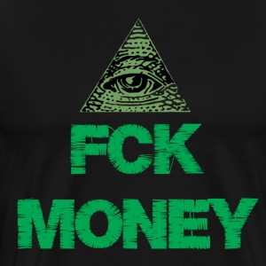 FCK MONEY - Men's Premium T-Shirt