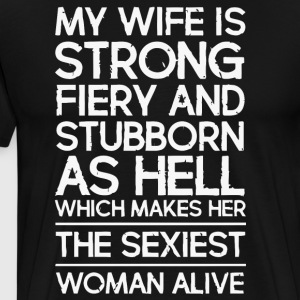 My wife is strong fiery - Men's Premium T-Shirt