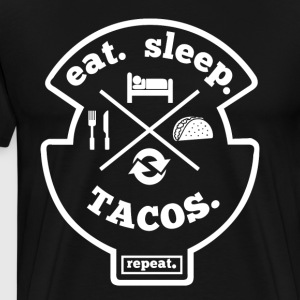 Eat Sleep Tacos Repeat - Mexico Food T-Shirt - Männer Premium T-Shirt