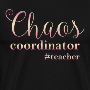 Teacher teacher school teacher teach chaos fun ha - Men's Premium T-Shirt