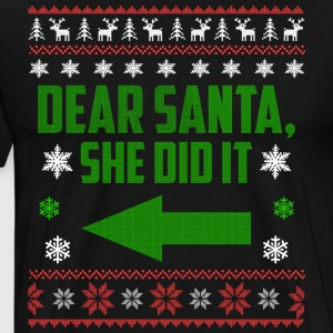Dear Santa, She Did It - Männer Premium T-Shirt