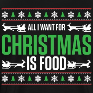 All I Want For Christmas Is Food - Männer Premium T-Shirt